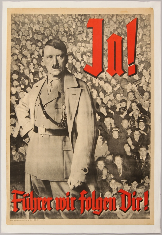 After Paul von Hindenburg's death, a plebiscite was held to approve the merge of the positions of chancellor and Reich president. 89.9% of the population voted yes, giving Hitler dictatorial authority (propaganda poster: Yes! Führer, we follow you!)